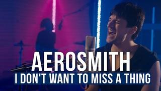 Aerosmith - I Don't Want to Miss a Thing  (На русском / RADIO TAPOK / Дмитрий Колдун)